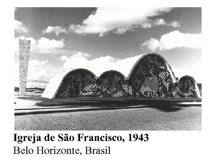 Igreja de São Francisco, 1943 Belo Horizonte, Brasil