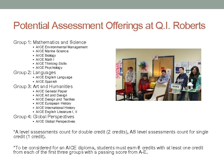 Potential Assessment Offerings at Q. I. Roberts Group 1: Mathematics and Science • •