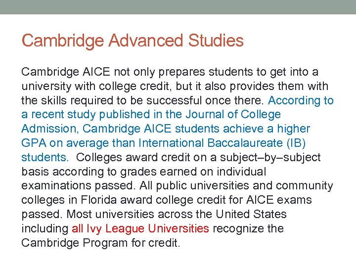 Cambridge Advanced Studies Cambridge AICE not only prepares students to get into a university