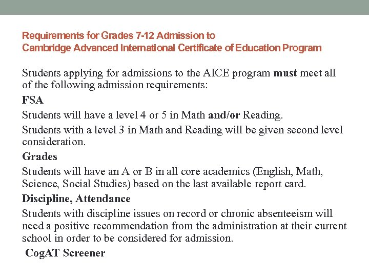 Requirements for Grades 7 -12 Admission to Cambridge Advanced International Certificate of Education Program