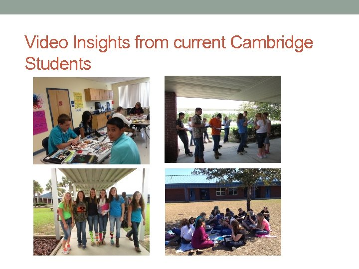 Video Insights from current Cambridge Students