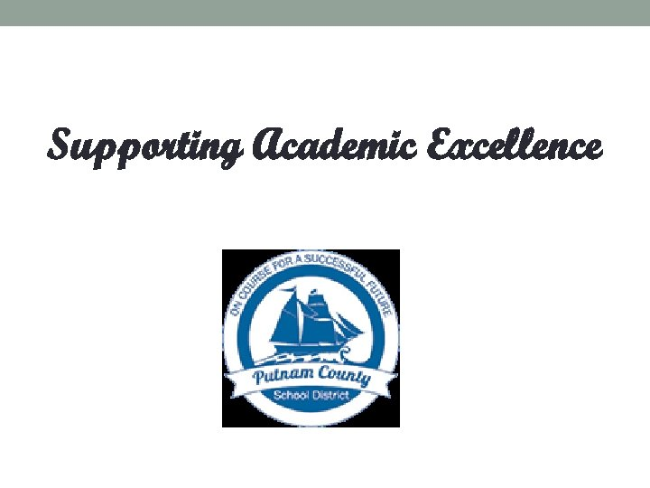 Supporting Academic Excellence