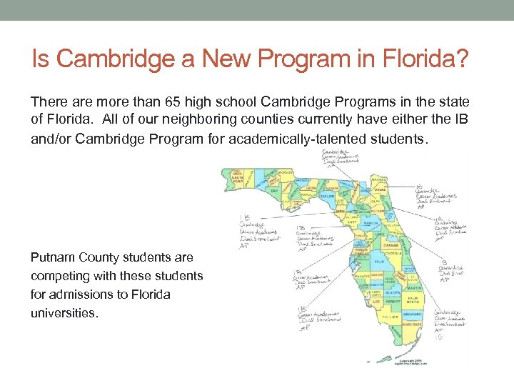 Is Cambridge a New Program in Florida? There are more than 65 high school