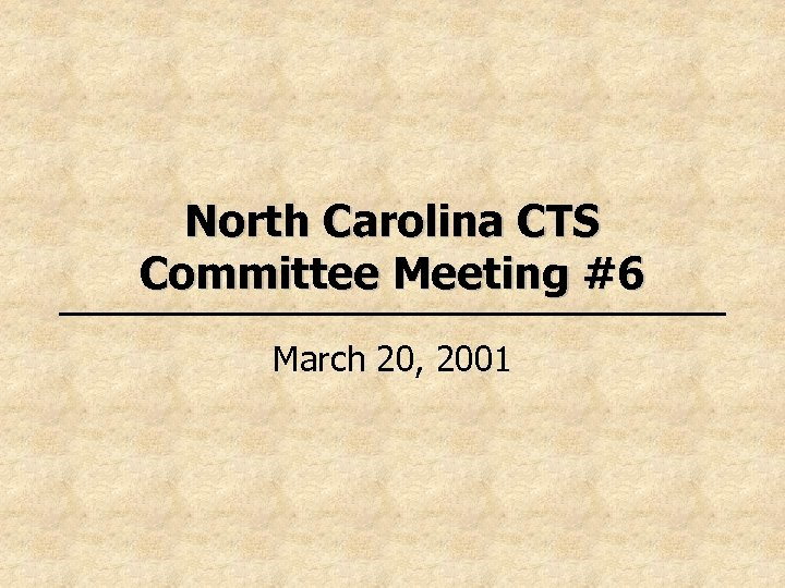 North Carolina CTS Committee Meeting #6 March 20, 2001