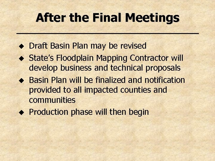 After the Final Meetings u u Draft Basin Plan may be revised State's Floodplain