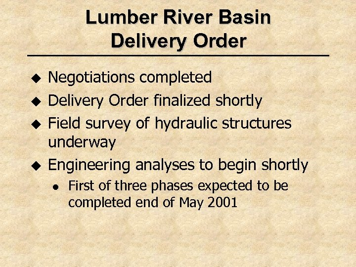 Lumber River Basin Delivery Order u u Negotiations completed Delivery Order finalized shortly Field