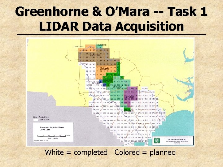 Greenhorne & O'Mara -- Task 1 LIDAR Data Acquisition White = completed Colored =