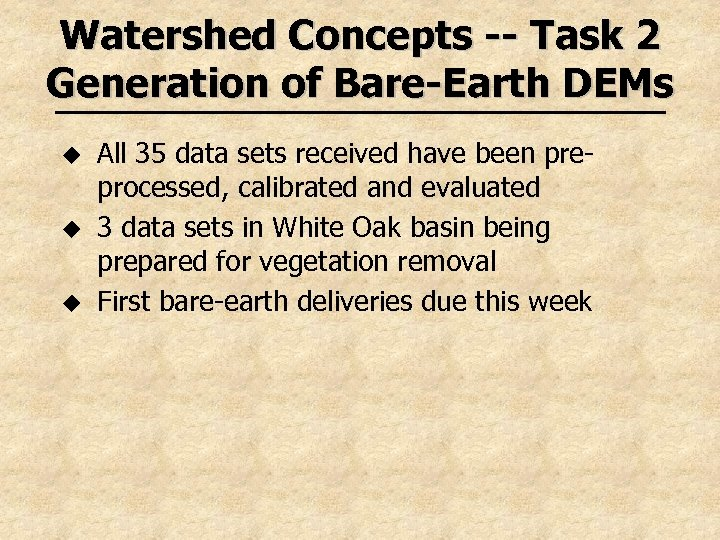 Watershed Concepts -- Task 2 Generation of Bare-Earth DEMs u u u All 35