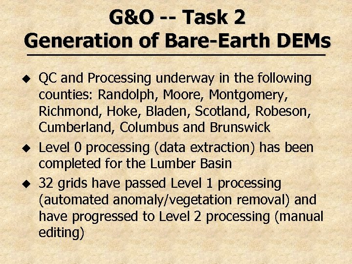 G&O -- Task 2 Generation of Bare-Earth DEMs u u u QC and Processing