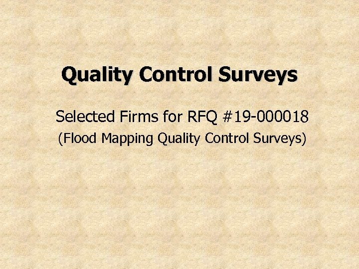 Quality Control Surveys Selected Firms for RFQ #19 -000018 (Flood Mapping Quality Control Surveys)