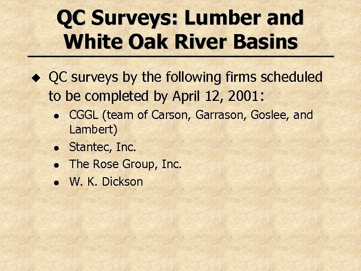 QC Surveys: Lumber and White Oak River Basins u QC surveys by the following