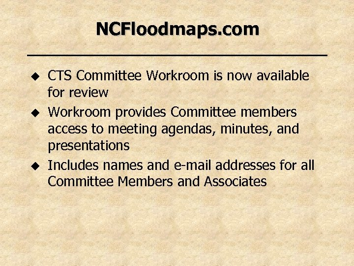 NCFloodmaps. com u u u CTS Committee Workroom is now available for review Workroom