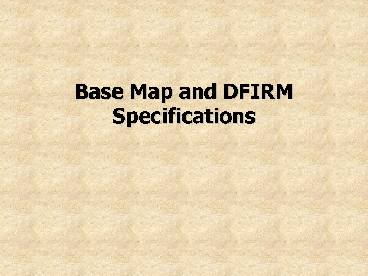 Base Map and DFIRM Specifications