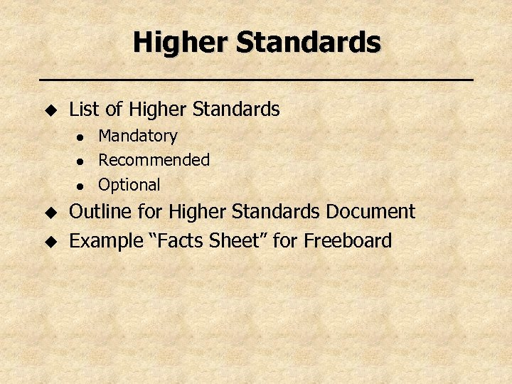 Higher Standards u List of Higher Standards l l l u u Mandatory Recommended