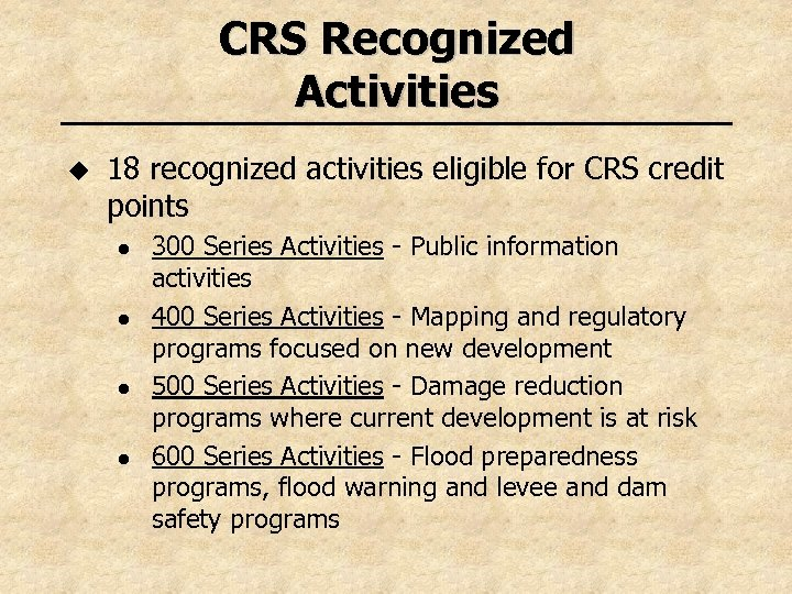 CRS Recognized Activities u 18 recognized activities eligible for CRS credit points l l