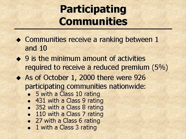 Participating Communities u u u Communities receive a ranking between 1 and 10 9