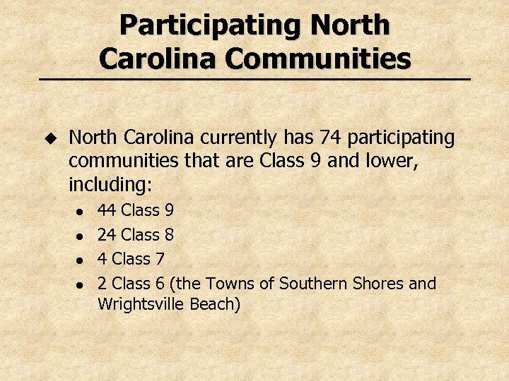 Participating North Carolina Communities u North Carolina currently has 74 participating communities that are