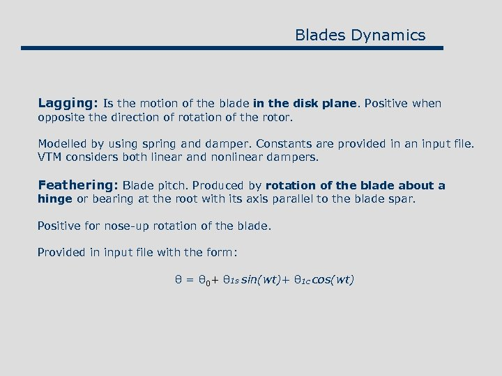 Blades Dynamics Lagging: Is the motion of the blade in the disk plane. Positive