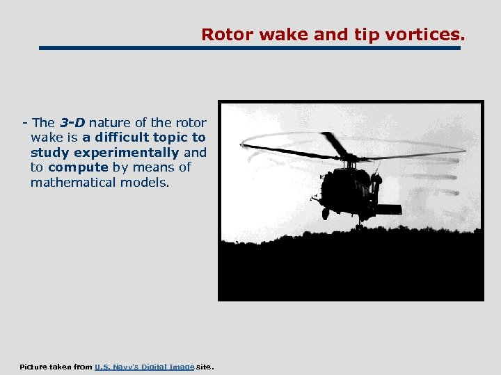 Rotor wake and tip vortices. - The 3 -D nature of the rotor wake