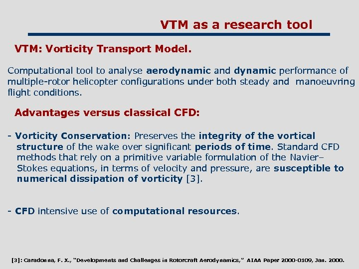 VTM as a research tool VTM: Vorticity Transport Model. Computational tool to analyse aerodynamic