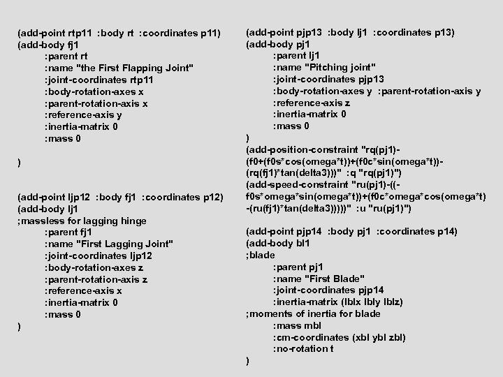 (add-point rtp 11 : body rt : coordinates p 11) (add-body fj 1 :