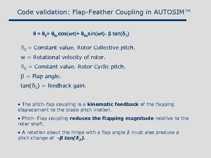 Code validation: Flap-Feather Coupling in AUTOSIM™ θ = θ 0+ θ 0 ccos(wt)+ θ