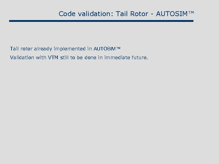 Code validation: Tail Rotor - AUTOSIM™ Tail rotor already implemented in AUTOSIM™ Validation with
