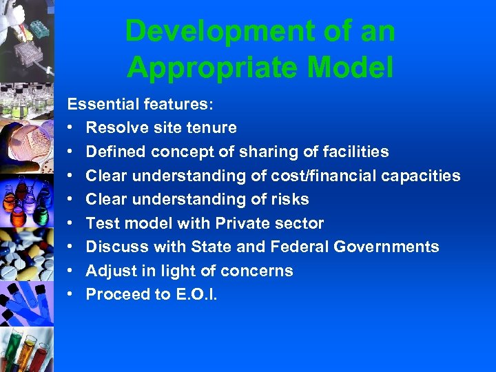 Development of an Appropriate Model Essential features: • Resolve site tenure • Defined concept