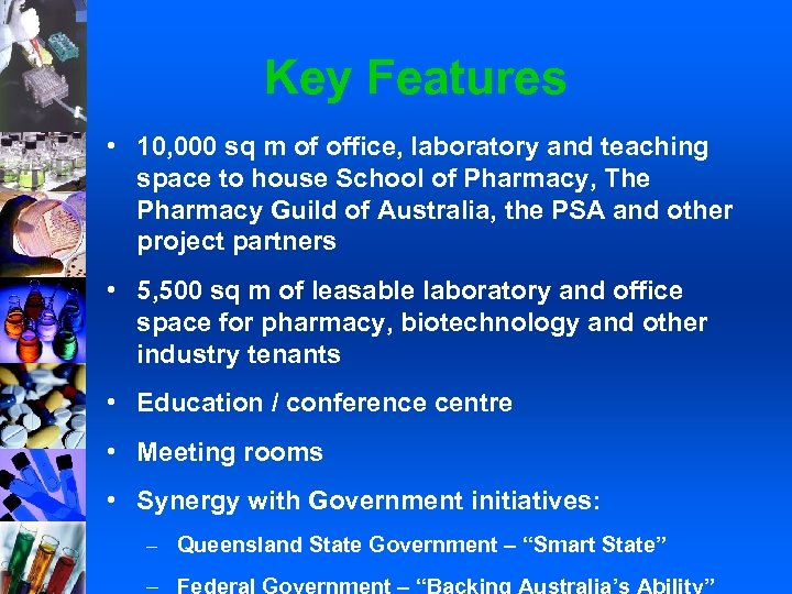 Key Features • 10, 000 sq m of office, laboratory and teaching space to