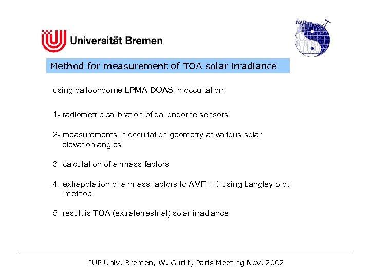 Method for measurement of TOA solar irradiance using balloonborne LPMA-DOAS in occultation 1 -