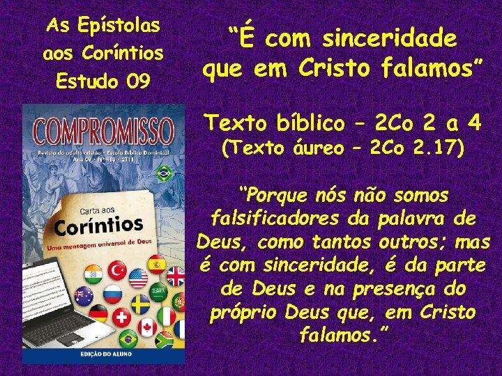 "As Epístolas aos Coríntios Estudo 09 ""É com sinceridade que em Cristo falamos"" Texto"