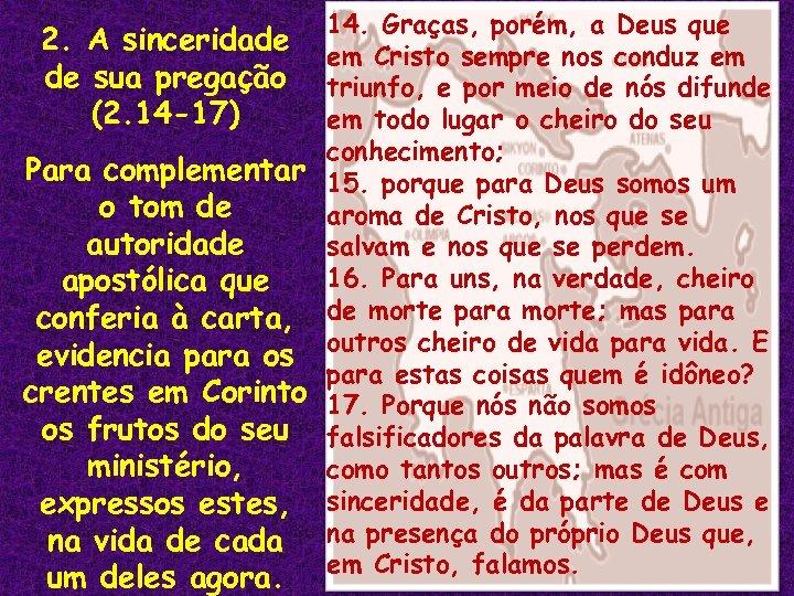 14. Graças, porém, a Deus que 2. A sinceridade em Cristo sempre nos conduz