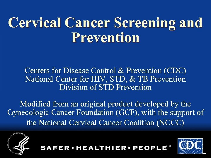 Cervical Cancer Screening and Prevention Centers for Disease Control & Prevention (CDC) National Center
