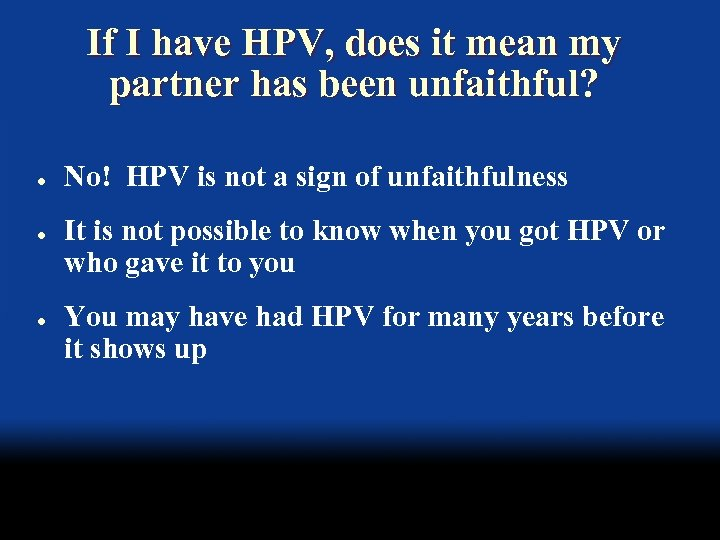 If I have HPV, does it mean my partner has been unfaithful? l l