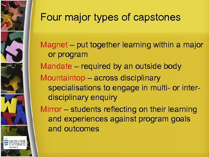 Four major types of capstones Magnet – put together learning within a major or