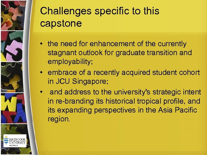 Challenges specific to this capstone • the need for enhancement of the currently stagnant