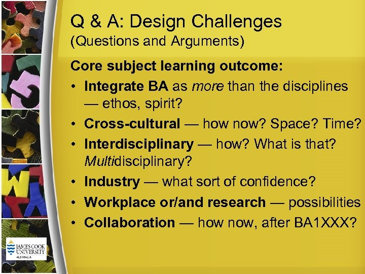 Q & A: Design Challenges (Questions and Arguments) Core subject learning outcome: • Integrate