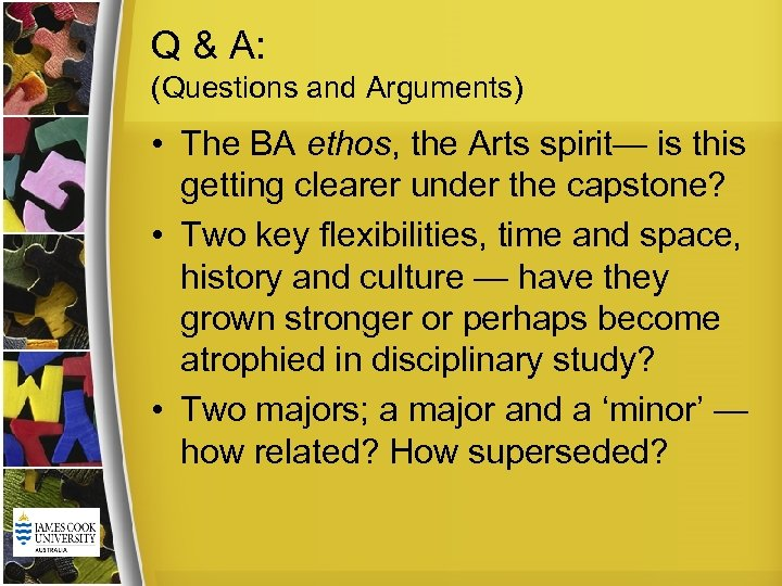 Q & A: (Questions and Arguments) • The BA ethos, the Arts spirit— is