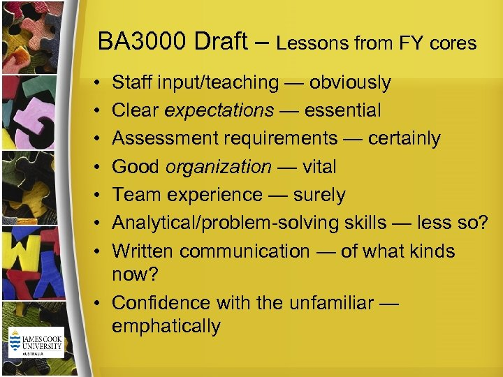 BA 3000 Draft – Lessons from FY cores • • Staff input/teaching — obviously