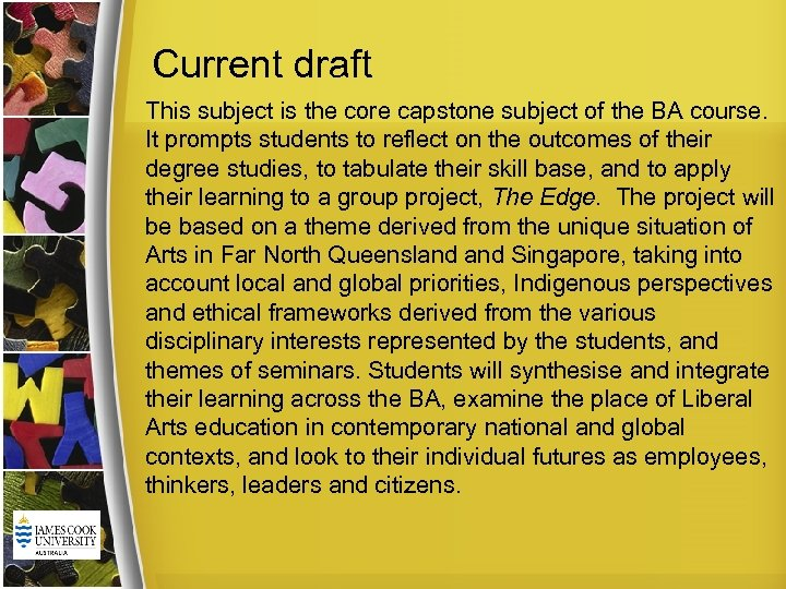 Current draft This subject is the core capstone subject of the BA course. It