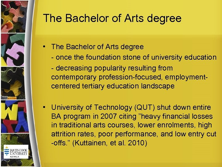 The Bachelor of Arts degree • The Bachelor of Arts degree - once the