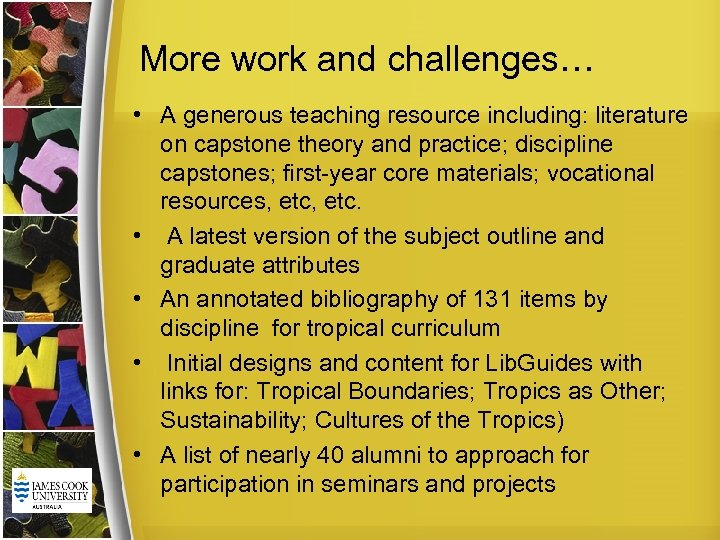 More work and challenges… • A generous teaching resource including: literature on capstone theory