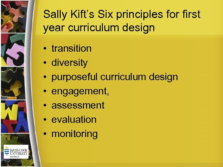 Sally Kift's Six principles for first year curriculum design • • transition diversity purposeful
