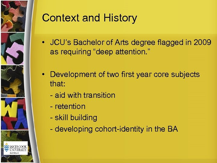 Context and History • JCU's Bachelor of Arts degree flagged in 2009 as requiring