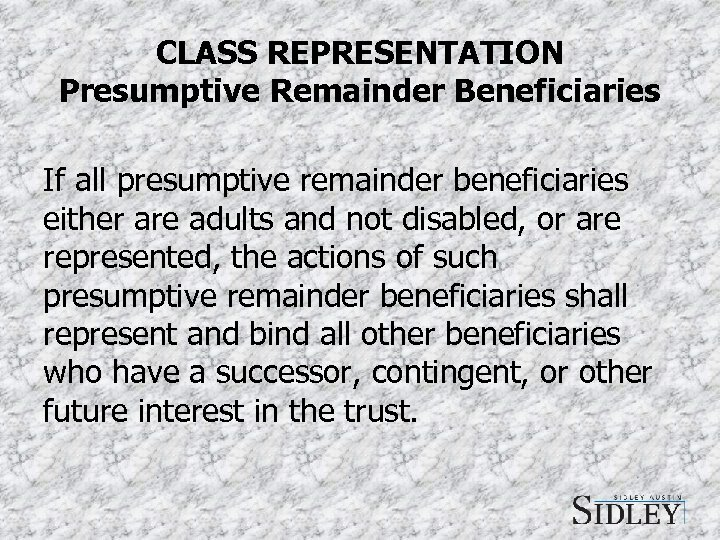 CLASS REPRESENTATION Presumptive Remainder Beneficiaries If all presumptive remainder beneficiaries either are adults and