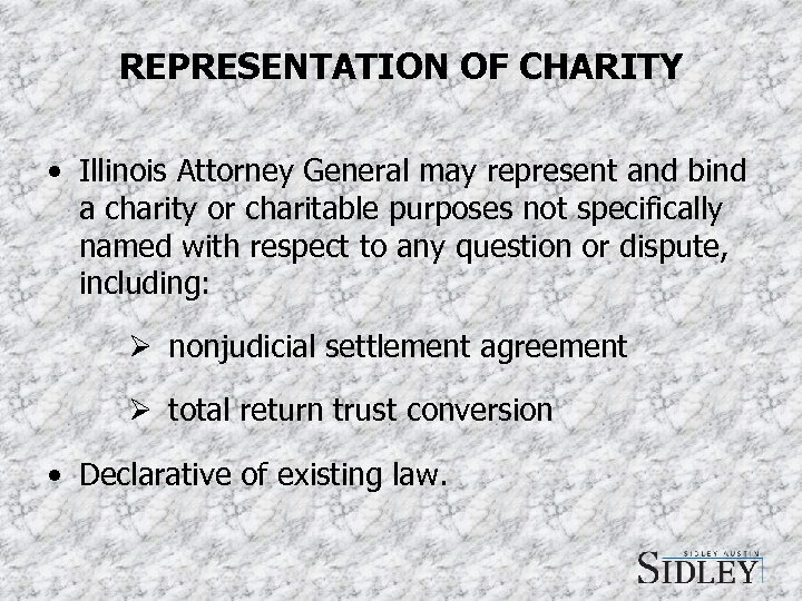 REPRESENTATION OF CHARITY • Illinois Attorney General may represent and bind a charity or