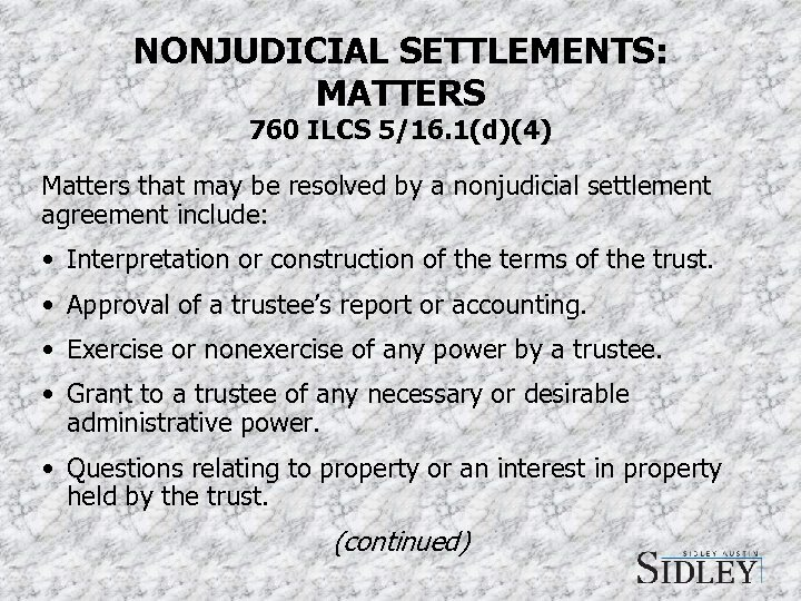 NONJUDICIAL SETTLEMENTS: MATTERS 760 ILCS 5/16. 1(d)(4) Matters that may be resolved by a