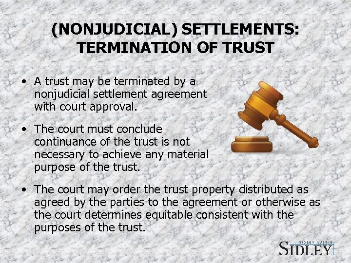 (NONJUDICIAL) SETTLEMENTS: TERMINATION OF TRUST • A trust may be terminated by a nonjudicial
