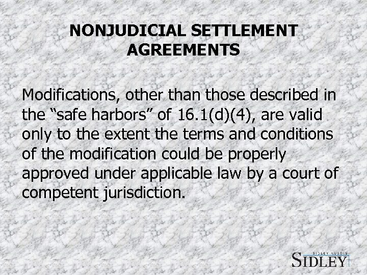 "NONJUDICIAL SETTLEMENT AGREEMENTS Modifications, other than those described in the ""safe harbors"" of 16."
