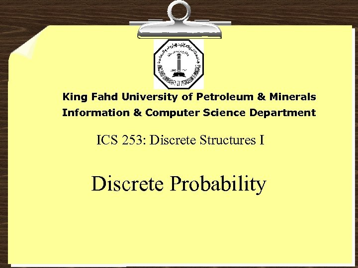 King Fahd University of Petroleum & Minerals Information & Computer Science Department ICS 253: